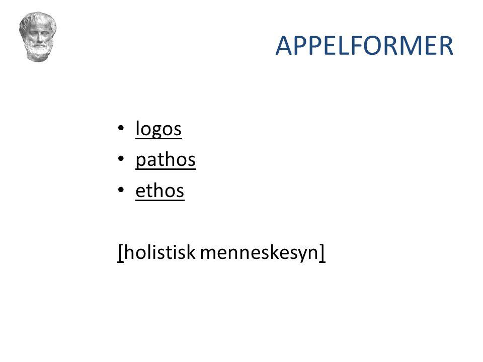 APPELFORMER logos pathos ethos [holistisk menneskesyn]